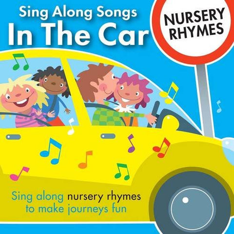 Sing Along Songs in the Car - Nursery Rhymes - Sing Along Songs in the Car - Nursery Rhymes
