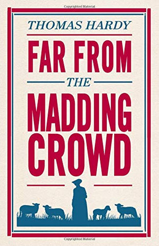 Far from the Madding Crowd (Alma Classics Evergreens)