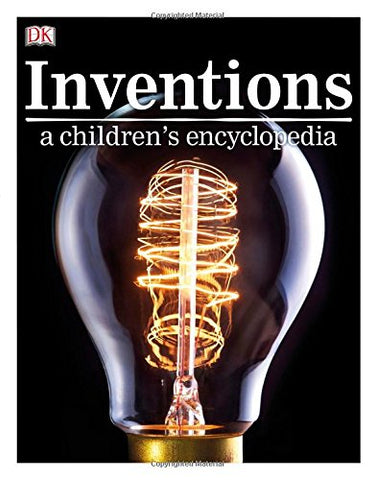 DK - Inventions A Childrens Encyclopedia