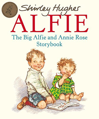 Shirley Hughes - The Big Alfie And Annie Rose Storybook