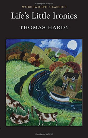 Thomas Hardy - Lifes Little Ironies