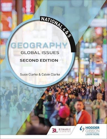 Calvin Clarke - National 4 andamp; 5 Geography: Global Issues: Second Edition