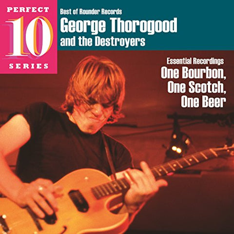 George Thorogood and The Destroyers - One Bourbon, One Scotch, One Beer Audio CD