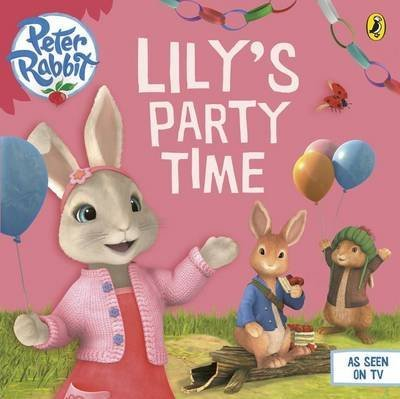 [(Peter Rabbit Animation: Lily~s Party Time)] [By (author) Beatrix Potter] published on (July, 2015)