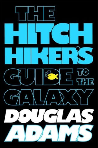 Douglas Adams - The Hitchhikers Guide to the Galaxy