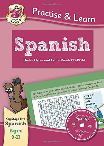 CGP Books - New Curriculum Practise andamp; Learn: Spanish for Ages 9-11 - with Vocab CD-ROM