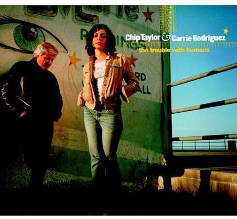 CHIP TAYLOR and CARRIE RODRIGUEZ - THE TROUBLE WITH HUMANS DVD