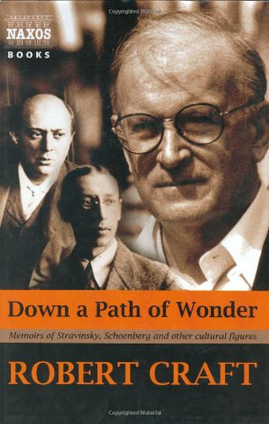Down a Path of Wonder: Memoirs of Stravinsky, Schoenberg and Other Cultural Figures