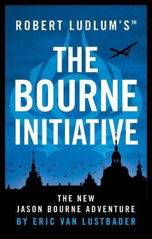 Eric van Lustbader - Robert Ludlums (TM) The Bourne Initiative