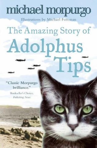 Michael Morpurgo - The Amazing Story of Adolphus Tips