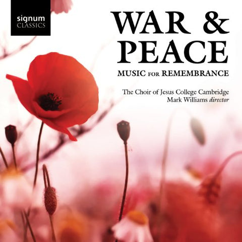 The Choir of Jesus College Cambridge - War and Peace: Music for Remembrance Audio CD