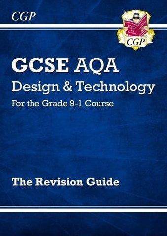 CGP Books - New Grade 9-1 GCSE Design andamp; Technology AQA Revision Guide