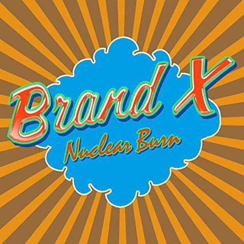 Brand X - Nuclear Burn Audio CD
