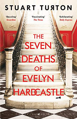 Stuart Turton - The Seven Deaths of Evelyn Hardcastle