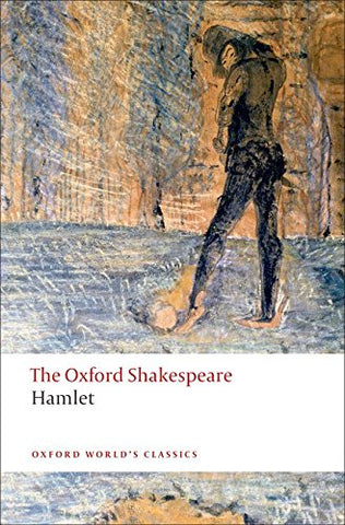 William Shakespeare - Hamlet: The Oxford Shakespeare