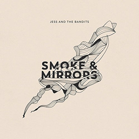 Jess and The Bandits - Smoke and Mirrors Audio CD