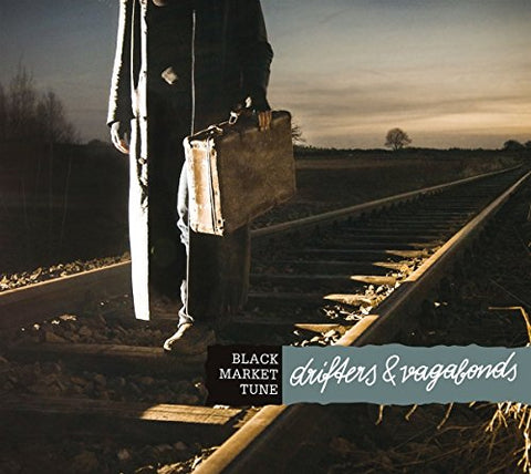 Black Market Tune - Drifters and Vagabonds Audio CD
