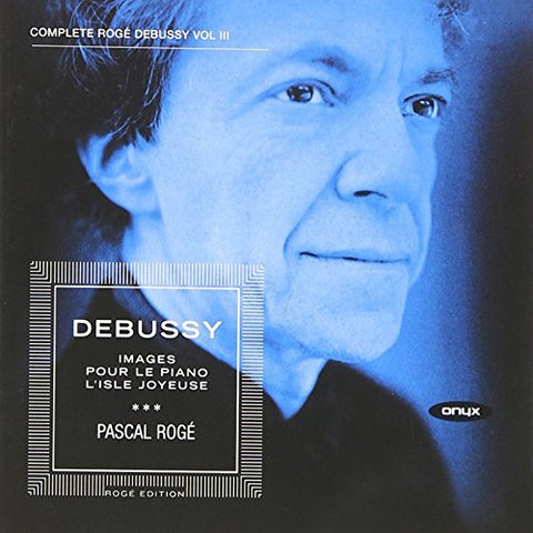 Pascal Roge - Debussy - Complete Piano Works, Vol 3 Audio CD