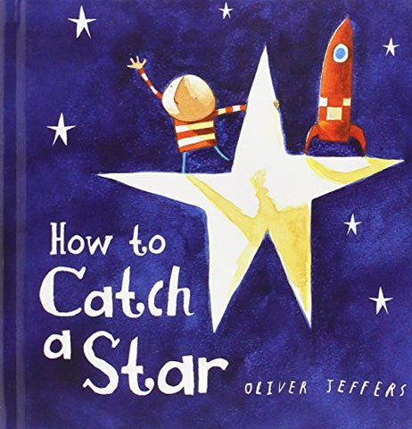 Oliver Jeffers - How to Catch a Star