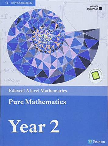 Edexcel A level Mathematics Pure Mathematics Year 2 Textbook + e-book - Edexcel A level Mathematics Pure Mathematics Year 2 Textbook + e-book