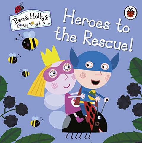 Ben and Hollys Little Kingdom: Heroes to the Rescue! - Ben and Hollys Little Kingdom: Heroes to the Rescue!