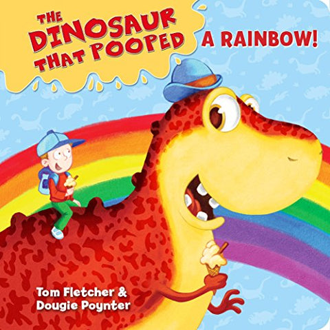 Tom Fletcher - The Dinosaur That Pooped A Rainbow!
