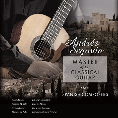 Andres Segovia - Master Of The Classical Guitar - Plays Spanish Composers [VINYL]