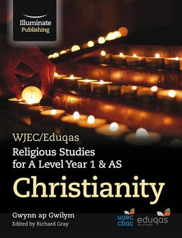 Gwynn Gwilym - WJEC/Eduqas Religious Studies for A Level Year 1 andamp; AS - Christianity