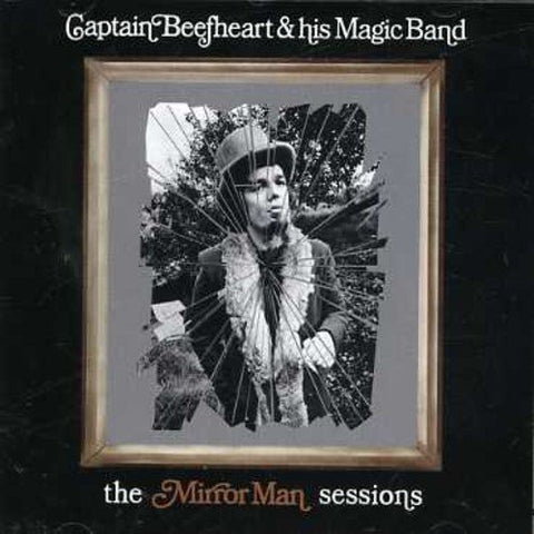 Captain Beefheart and His Magic Band - The Mirror Man Sessions Audio CD