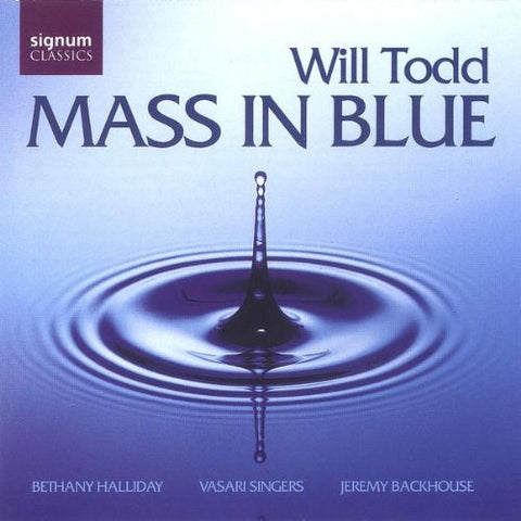 Vasari Singers - Todd - Mass in Blue Audio CD
