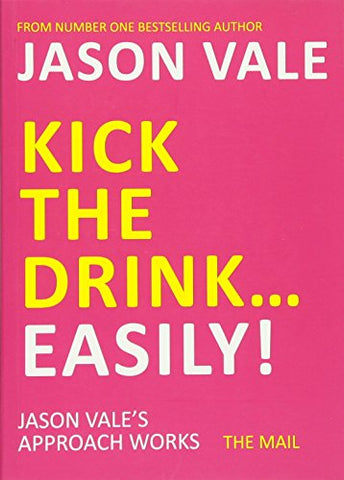 Jason Vale - Kick the Drink... Easily!