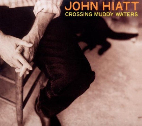John Hiatt - Crossing Muddy Waters Audio CD