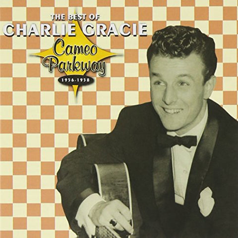 Charlie Gracie - The Best Of Charlie Gracie: Cameo Parkway 1956-1958 Audio CD