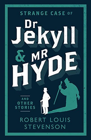 Robert Louis Stevenson - Strange Case of Dr Jekyll and Mr Hyde and Other Stories