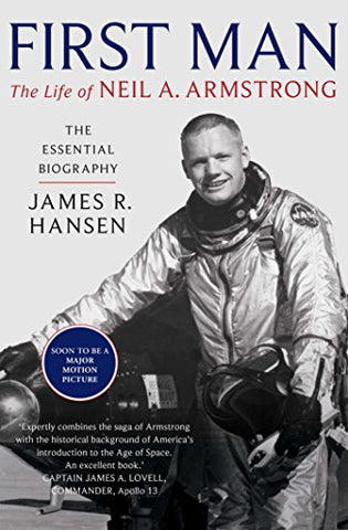 James Hansen - First Man: The Life of Neil Armstrong