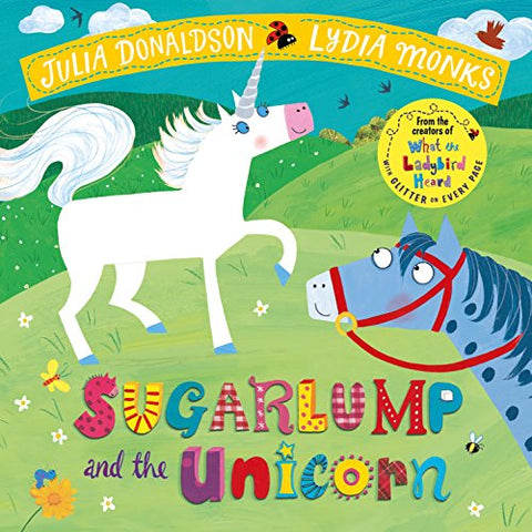 Julia Donaldson - Sugarlump and the Unicorn