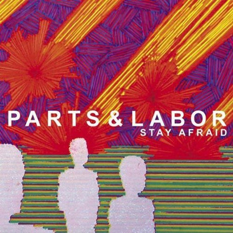 Parts and Labor - Stay Afraid Audio CD