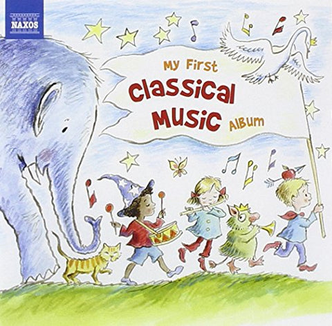 My First Classical Music Album (Naxos: 8578203) Audio CD