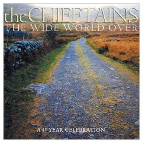 The Chieftains - The Wide World Over: A 40 Year Celebration Audio CD