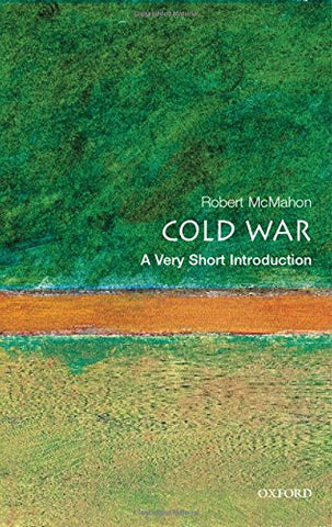 Robert J., PhD (University of Florida) McMahon - The Cold War: A Very Short Introduction