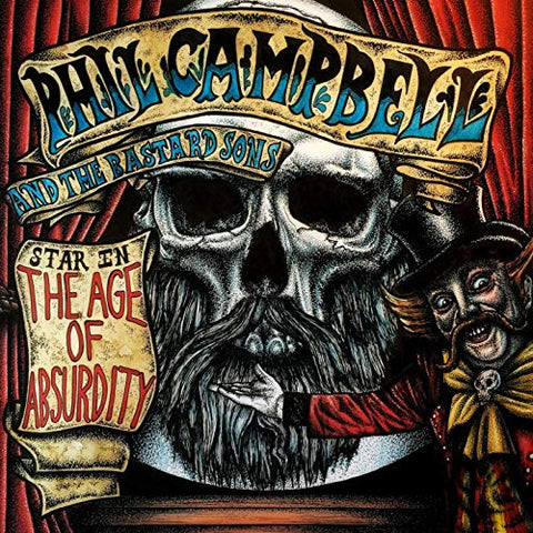 Phil Campbell and the Bastard Sons - The Age Of Absurdity Audio CD