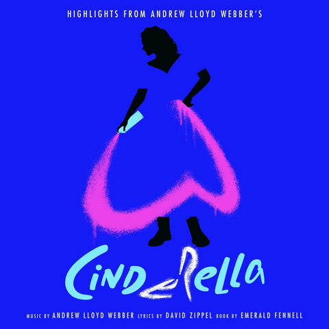 "Andrew Lloyd Webber - Highlights from ""Cinderella"" [CD] Released On 25/06/2021"