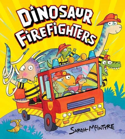 Sarah McIntyre - Dinosaur Firefighters