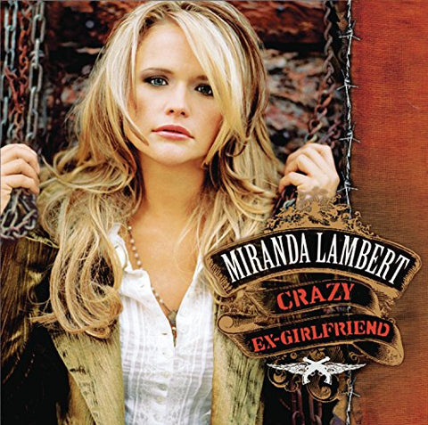 Miranda Lambert - Crazy Ex-Girlfriend Audio CD