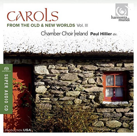 Chamber Choir Ireland - Carols from The Old and New Worlds Vol. 3 Audio CD