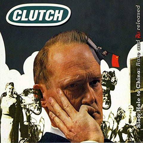 CLUTCH - SLOW HOLE TO CHINA: RARE AND RE-RELEASED Audio CD