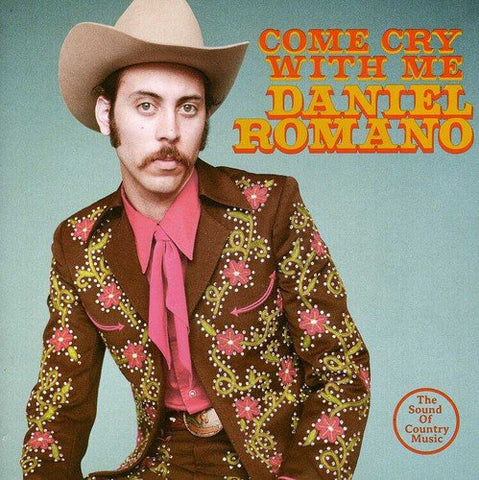 Daniel Romano - Come Cry With Me Audio CD