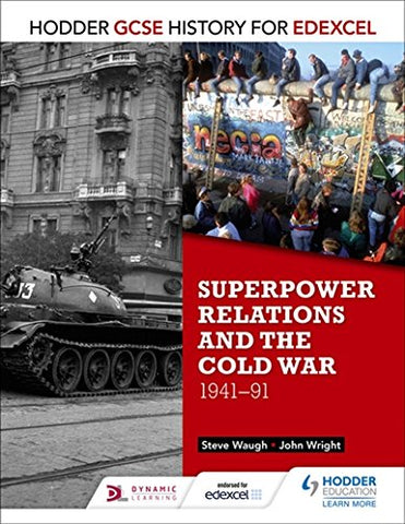 John Wright - Hodder GCSE History for Edexcel: Superpower relations and the Cold War, 1941-91