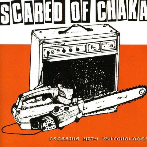 Scared Of Chaka - Crossing With Switchblades Audio CD