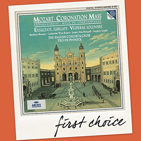 Barbara Bonney Catherine Wyn Rogers Jamie MacDougall Stephen Gadd The English Concert Trevor Pinnock The English Concert Choir - Mozart: Coronation Mass . Vesperae solennes . Exsultate, jubilate Audio CD